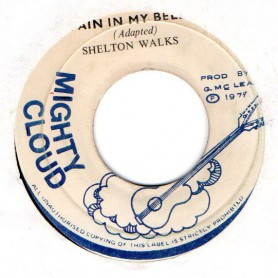 "(7"") SHELTON WALKS - PAIN IN MY BELLY / MIGHTY CLOUD - PAINFUL DUB"