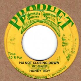 "(7"") HONEY BOY - I'M NOT CLOSING DOWN / SOUL SYNDICATE - VERSION"