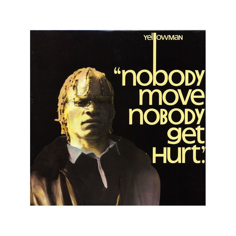 (LP) YELLOWMAN - NOBODY MOVE NOBODY GET HURT