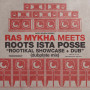 (LP) RAS MYKAH MEETS ROOTS ISTA POSSE : EOOTIKAL SHOWCASE + DUB (Dubplate Mix)