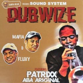 (LP) MAFIA & FLUXY FEAT PATRIXX ABA ARIGINAL - SOUND SYSTEM DUB WIZE