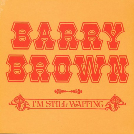 (LP) BARRY BROWN - I'M STILL WAITING