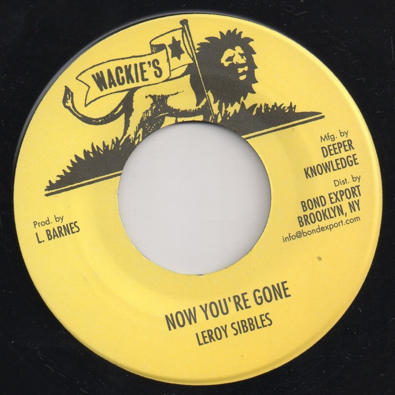 "(7"") LEROY SIBBLES - NOW YOU'RE GONE / SOUL SYNDICATE - VERSION"