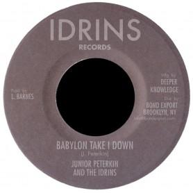 "(7"") JUNIOR PETERKIN AND THE IDRINS - BABYLON TAKE I DOWN / VERSION"