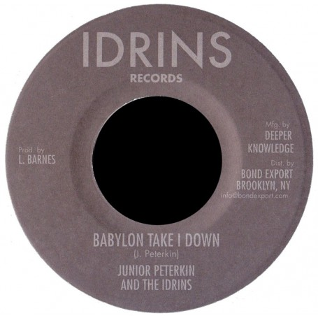 "(7"") JUNIOR PETERKIN AND THE IDRINS - BABYLON TAKE I DOWN / VERSION"