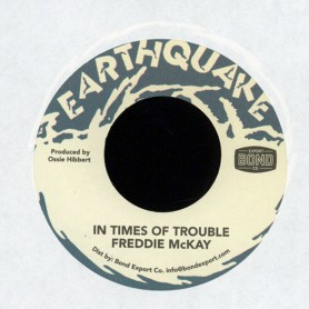 "(7"") FREDDIE McKAY - IN TIMES OF TROUBLE / OSSIE, SLY & ROBBIE - TROUBLE DUB"