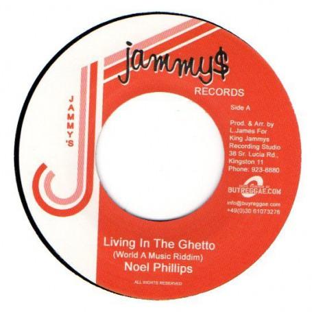 """(7"""") NOEL PHILLIPS - LIVING IN THE GHETTO / VERSION"""