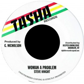 """(7"""") STEVE KNIGHT - WOMAN A PROBLEM / GIFTED ROOTS BAND - VERSION"""