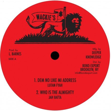 "(10"") LUTAN FYAH - DEM NO LIKE MI ADDRESS / JAH BATTA - WHO IS THE ALMIGHTY"