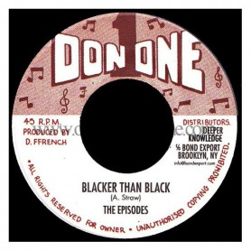"(7"") THE EPISODES - BLACKER THAN BLACK / DON 1 RHYTHM SECTION - HIGHLY MENTAL VERSION"