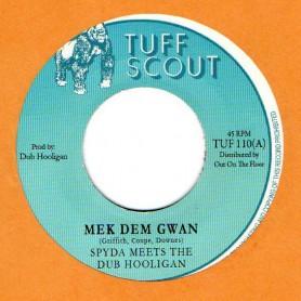"(7"") SPYDA MEETS THE DUB HOOLIGAN - MEK DEM GWAN / A HOOLIGAN VERSION"
