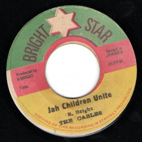 "(7"") THE CABLES - JAH CHILDREN UNITE / UNITY VERSION"