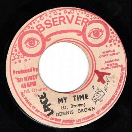 """(7"""") DENNIS BROWN - MY TIME / OBSERVER STYLE - VERSION"""