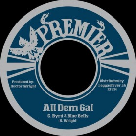 "(7"") C. BYRD & BLUES BELLS - ALL DEM GAL / I BELIEVE"