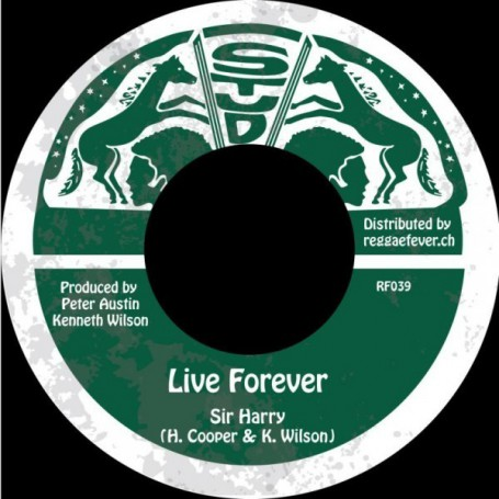 "(7"") SIR HARRY - LIVE FOREVER / STUD ALL STARS - DUB FOREVER"