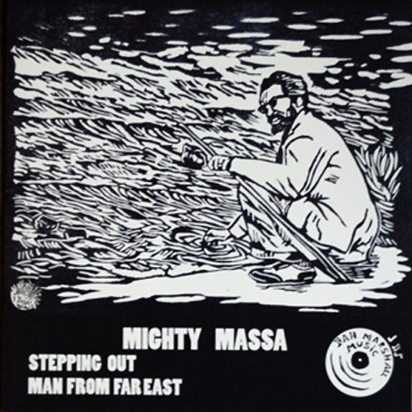 """(10"""") MIGHTY MASSA - STEPPING OUT / MAN FROM FAR EAST"""