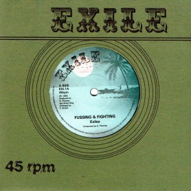 "(7"") EXILES - FUSSING AND FIGHTING / FUSS & FIGHT DUB"