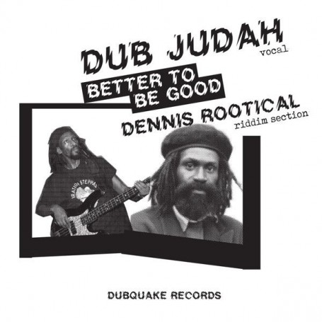 "(7"") DUB JUDAH - BETTER TO BE GOOD / BETTER TO BE GOOD DUB MIX"