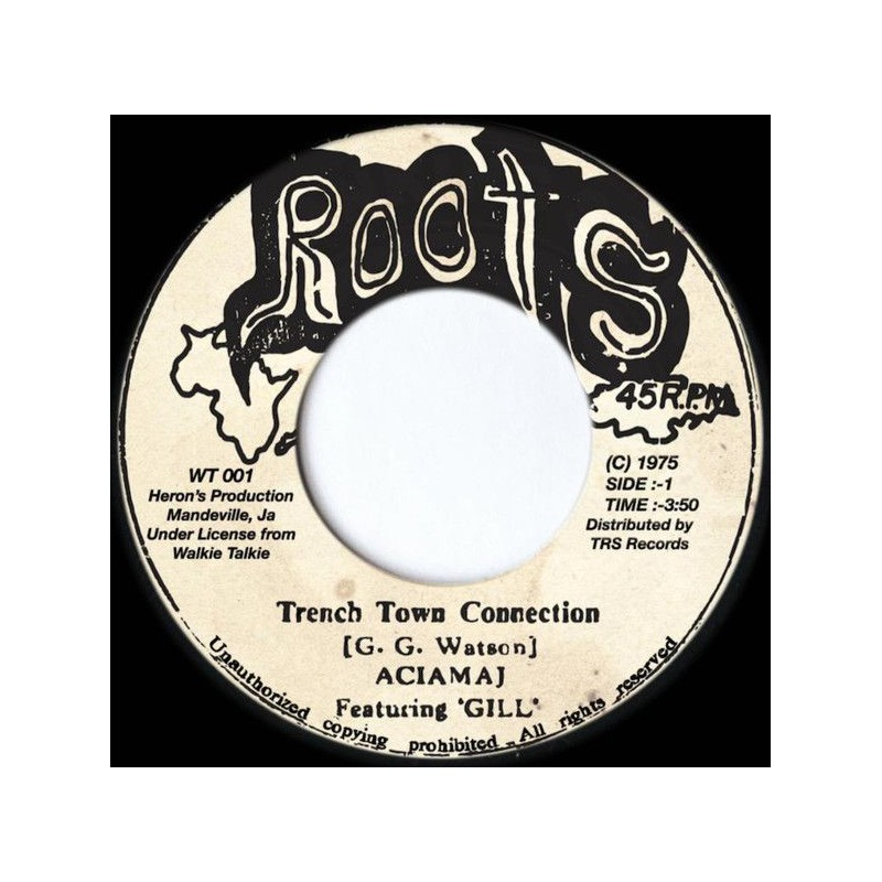 "(7"") ACIAMAJ FEATURING GILL - TRENCH TOWN CONNECTION / ACIAMAJ FEATURING SEYMOUR - WRONG CONNECTION (Adapted)"