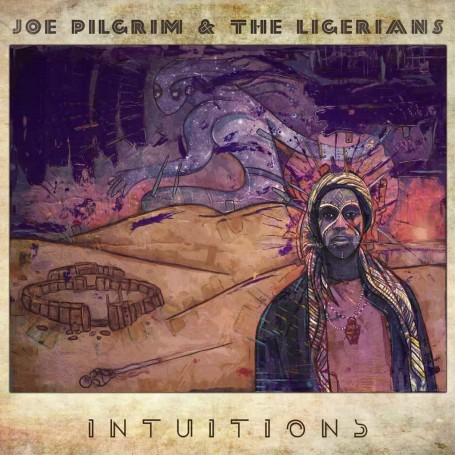 (LP) JOE PILGRIM & THE LIGERIANS - INTUITIONS