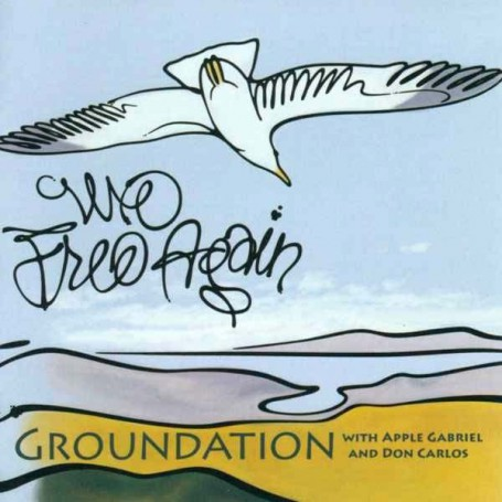 (2xLP) GROUNDATION - WE FREE AGAIN - WITH APPLE GABRIEL & DON CARLOS