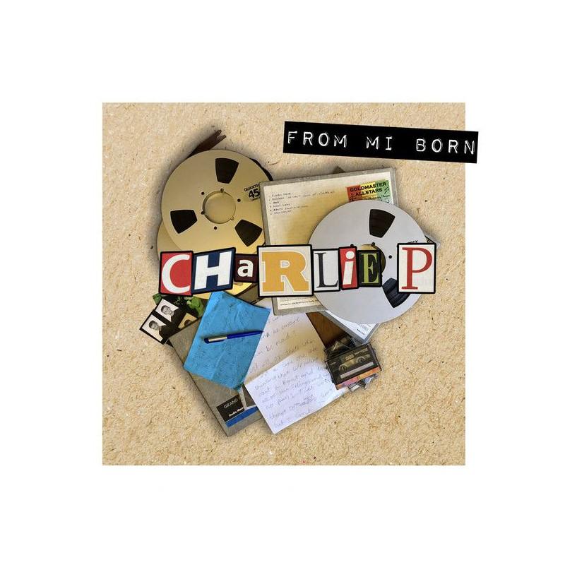 (LP) CHARLIE P - FROM MI BORN