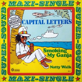 "(12"") CAPITAL LETTERS - SMOKING MY GANJA / NATTY WALK"