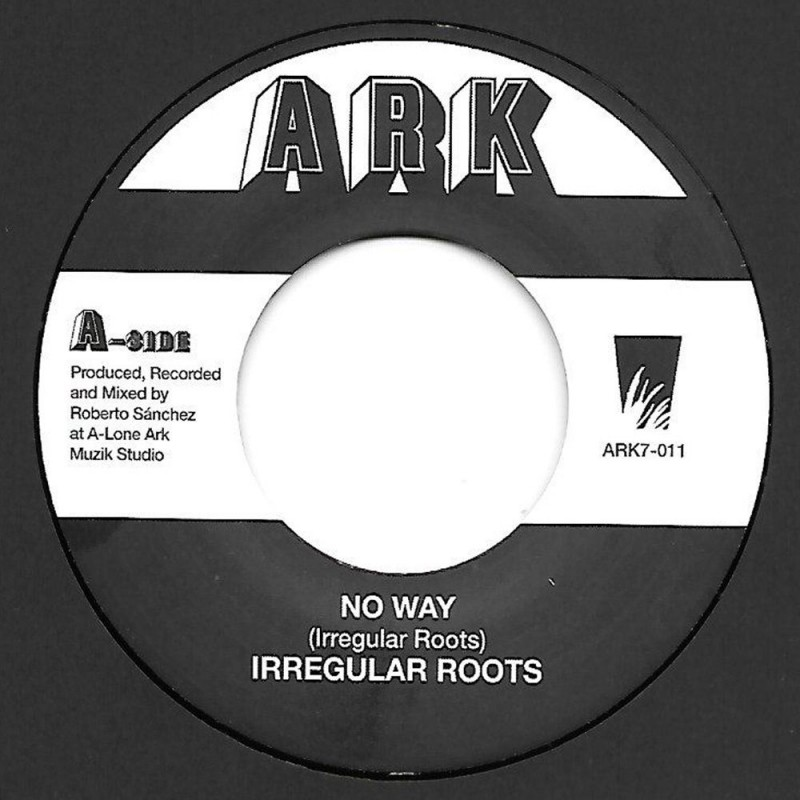 """(7"""") IRREGULAR ROOTS - NO WAY / NO WAY DUB"""