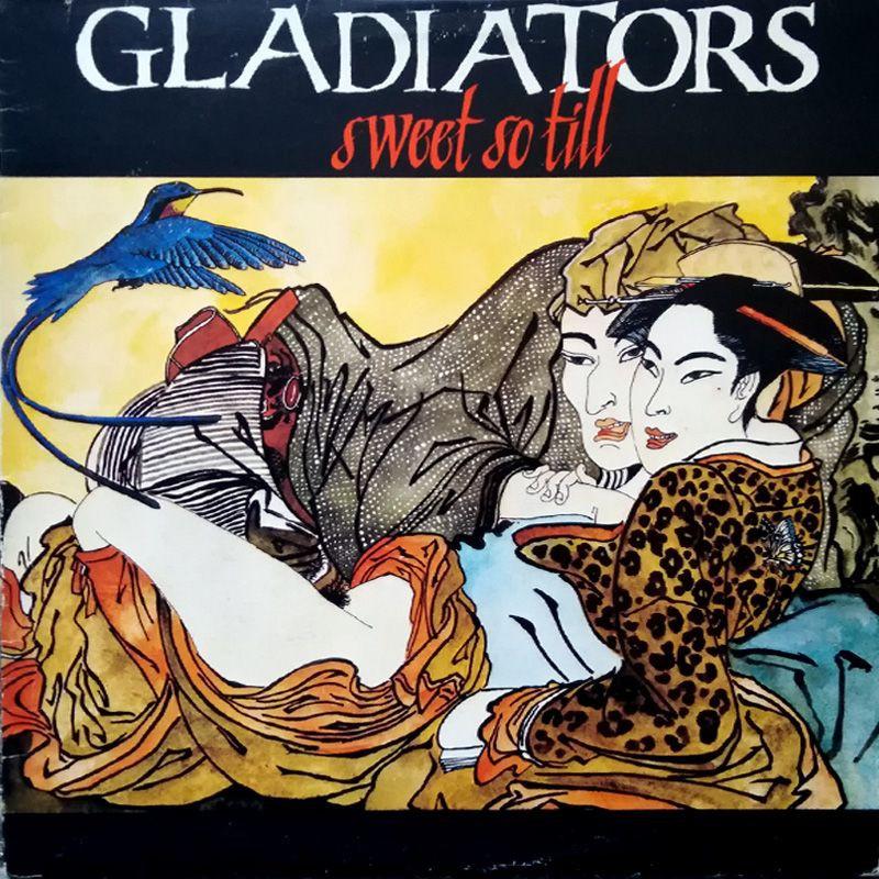 (LP) GLADIATORS - SWEET SO TILL