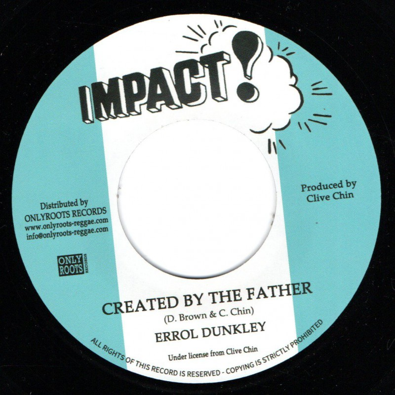 """(7"""") ERROL DUNKLEY - CREATED BY THE FATHER / T. BREAD - CREATED VERSION"""