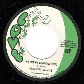 "(7"") GREGORY ISAACS - NEVER BE UNGRATEFUL / MR ISAACS VERSION"