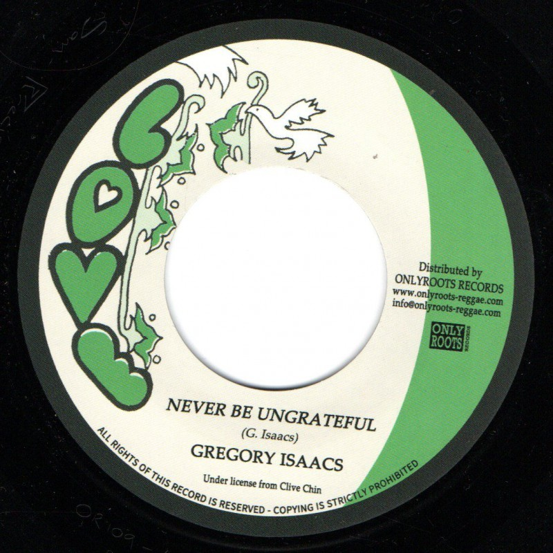 """(7"""") GREGORY ISAACS - NEVER BE UNGRATEFUL / MR ISAACS VERSION"""