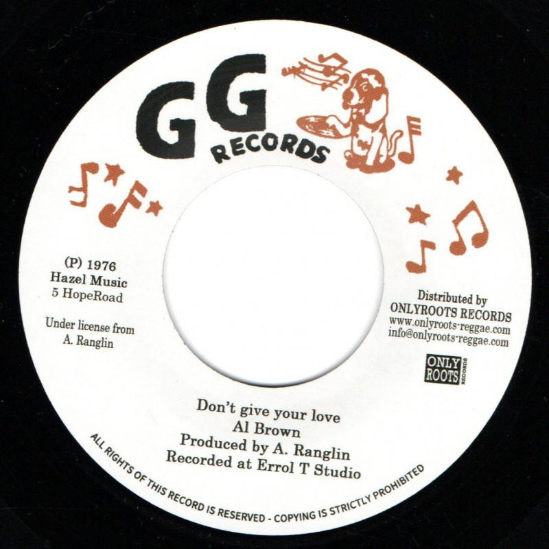 """(7"""") AL BROWN - DON'T GIVE YOUR LOVE / GG's ALL STARS - PT.2 LOVING DUB"""