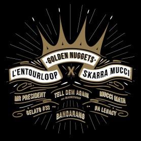 "(12"") L'ENTOURLOOP X SKARRA MUCCI - GOLDLEN NUGGETS"