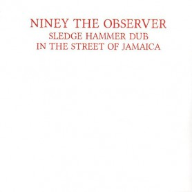 (LP) NINEY THE OBSERVER - SLEDGE HAMMER DUB : IN THE STREETS OF JAMAICA