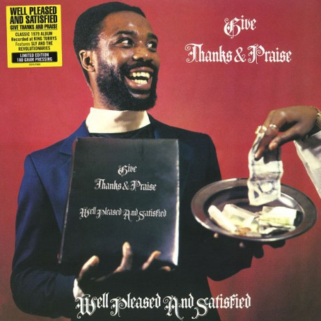 (LP) WELL PLEASED & SATISFIED - GIVE THANKS & PRAISE