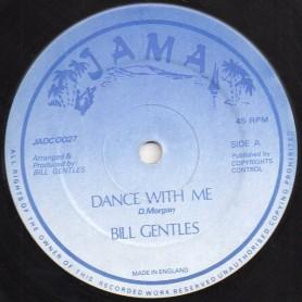 (12") BILL GENTLES - DANCE WITH ME / VERSION