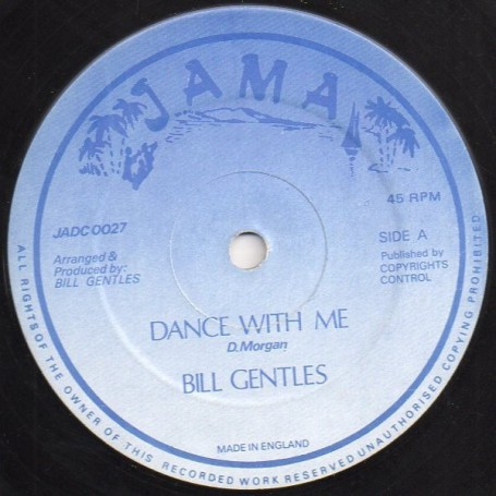 "(12"") BILL GENTLES - DANCE WITH ME / VERSION"
