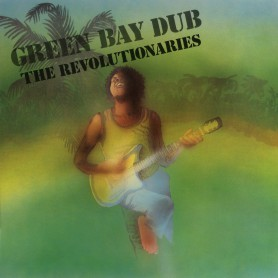 (LP) THE REVOLUTIONARIES - GREEN BAY DUB