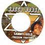 "(7"") SAMMY GOLD - FREEDOM FIGHTER / RAS MUFFET - FREEDOM FIGHTERS DUB"