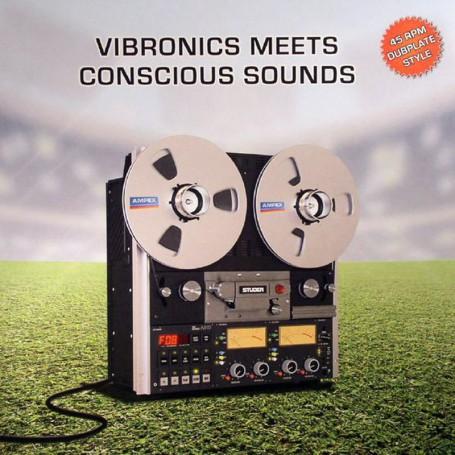 "(10"") VIBRONICS MEETS CONSCIOUS SOUNDS - BLAZE A FIRE / HAIL UP"