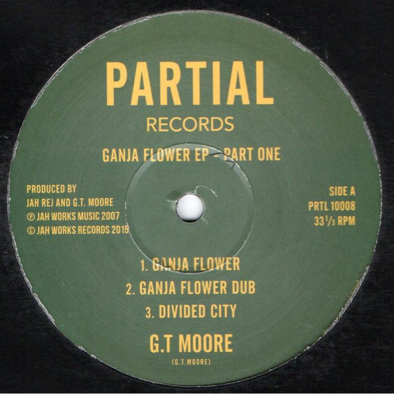 "(10"") G.T. MOORE - GANJA FLOWER EP PART ONE"