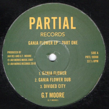 "(10"") G.T. MOORE - GANJA FLOWER EP PART ONE"