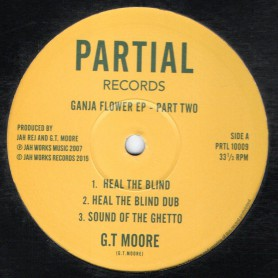 "(10"") G.T. MOORE - GANJA FLOWER EP PART TWO"