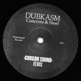 "(12"") DUBKASM - CONCRETE & STEEL / GORGON SOUND & OBF Remix"