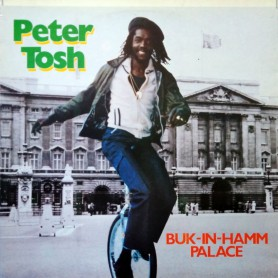 "(12"") PETER TOSH - BUK IN HAMM PALACE / THE DAY THE DOLLAR DIE / DUBBING IN BUK IN HAMM"