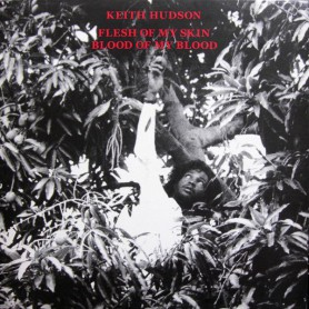(LP) KEITH HUDSON - FLESH OF MY SKIN BLOOD OF MY SKIN