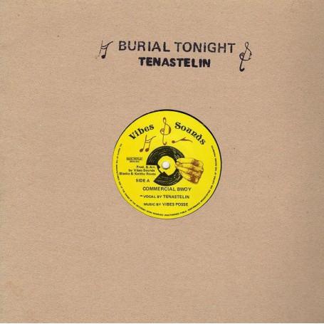 "(12"") TENASTELIN - COMMERCIAL BWOY / BURIAL TONIGHT"
