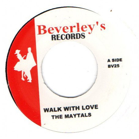 "(7"") THE MAYTALS - WALK WITH LOVE / BEVERLEY ALL STARS - VERSION"