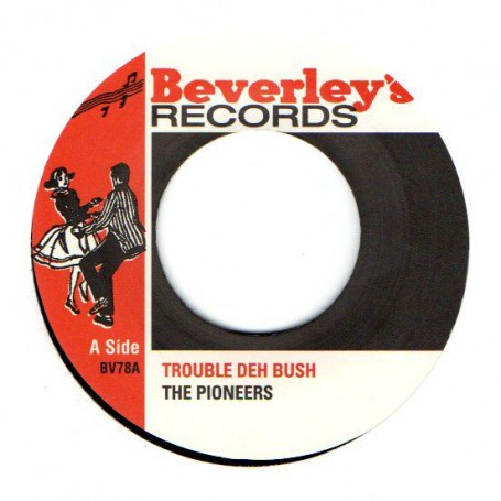 "(7"") THE PIONEERS - TROUBLE DEH BUSH / DRIVE BACK"
